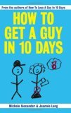 How To Get A Guy In 10 Days