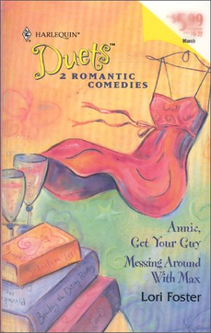 Annie, Get Your Guy / Messing Around with Max (Harlequin Duets, #47)