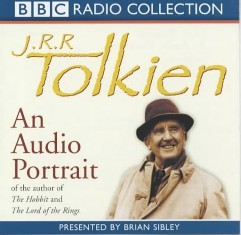 J.R.R. Tolkien: An Audio Portrait of the Author of The Hobbit and The Lord of the Rings