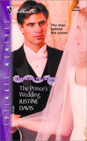 The Prince's Wedding (Romancing the Crown) (Silhouette Intimate Moments, #1190)