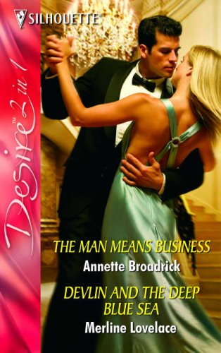 The Man Means Business/Devlin And The Deep Blue Sea by Annette Broadrick