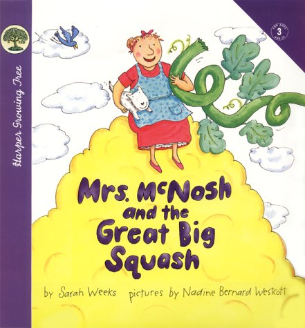 Mrs. McNosh and the Great Big Squash by Sarah Weeks