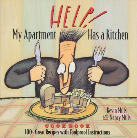 Help! My Apartment Has a Kitchen Cookbook by Kevin Mills