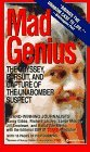 Mad Genius: Odyssey, Pursuit &amp; Capture of the Unabomber Suspect
