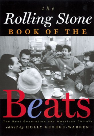 The Rolling Stone Book of the Beats by Holly George-Warren
