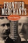 Frontier Merchants: Lionel & Barron Jacobs and the Jewish Pioneers Who Settled the West