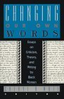 Changing Our Own Words: Essays on Criticism, Theory, and Writing by Black Women