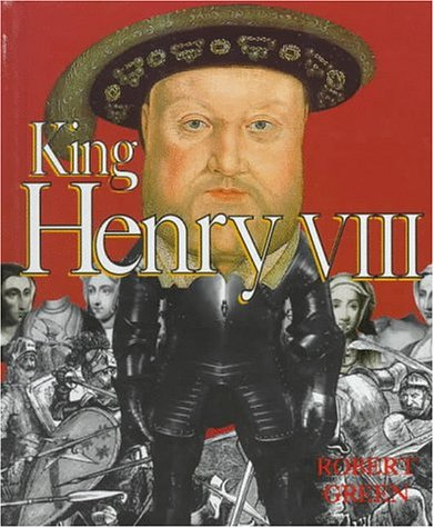 King Henry VIII by Robert Green