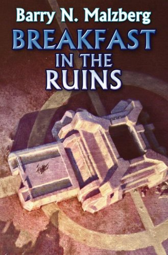 Breakfast in the Ruins by Barry N. Malzberg