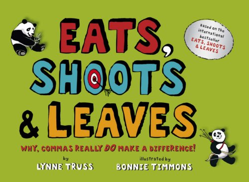 Eats, Shoots & Leaves: Why, Commas Really DO Make a Difference!
