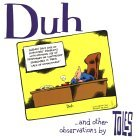 Duh by Tom Toles