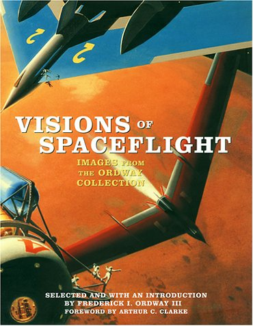 Visions of Spaceflight by Frederick Ira Ordway III