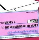 The Murdering of My Years: Artists and Activists Making Ends Meet