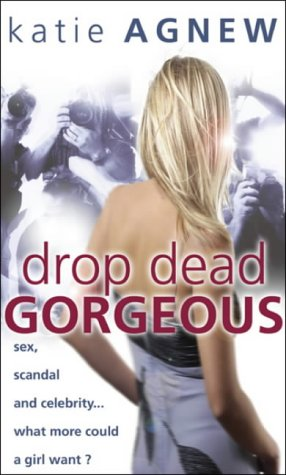 Drop Dead Gorgeous by Katie Agnew