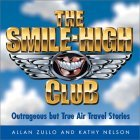 The Smile-High Club: Outrageous But True Air Travel Stories