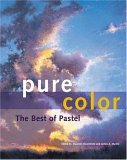 Get Pure Color: The Best of Pastel by Maureen Bloomfield CHM