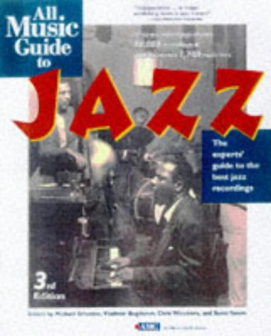 All Music Guide to Jazz: The Experts Guide to the Best Jazz Recordings