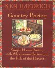 Country Baking: Simple Home Baking with Wholesome Grains and the Pick of the Harvest