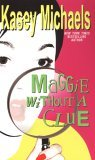 Maggie Without A Clue by Kasey Michaels