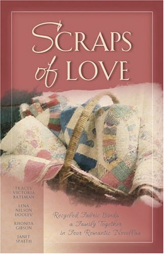 Scraps of Love by Janet Spaeth