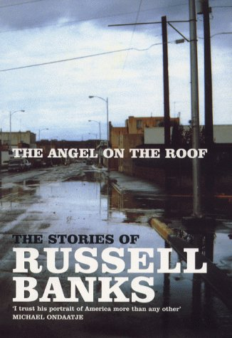 Angel on the Roof by Russell Banks