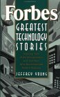 Review Forbes Greatest Technology Stories: Inspiring Tales of the Entrepreneurs and Inventors Who Revolutionized Modern Business by Jeffrey S. Young DJVU