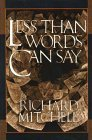 Less Than Words Can Say (Common Reader Editions)