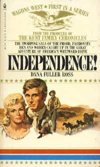 Independence! (Wagons West, #1)
