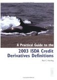 A Practical Guide to the 2003 ISDA Credit Derivatives Definitions