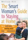 The Smart Woman's Guide To Staying At Home