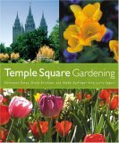 Temple Square Gardening by Christena Gates