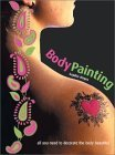 Body Painting: All You Need to Decorate the Body Beautiful [With 5 Colored Pens]