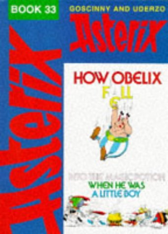 How Obelix Fell into the Magic Potion When He Was a Little Boy by René Goscinny