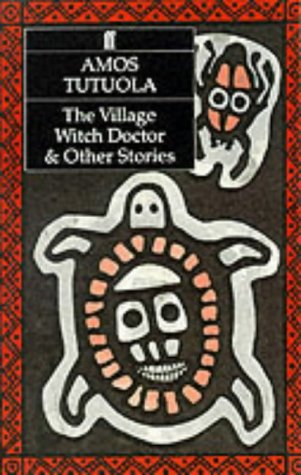 Village Witch Doctor and Other Stories by Amos Tutuola
