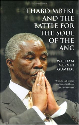 Thabo Mbeki and the Battle for the Soul of the ANC by William Mervin Gumede