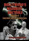 Hollywood's Maddest Doctors: Lionel Atwill, Colin Clive, George Zucco