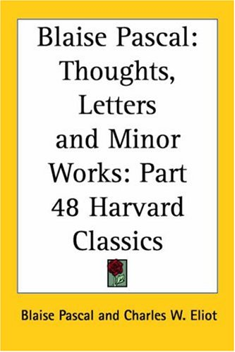 Thoughts, Letters and Minor Works by Blaise Pascal