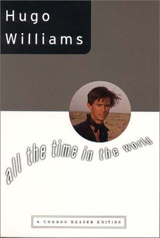 All the Time in the World by Hugo Williams