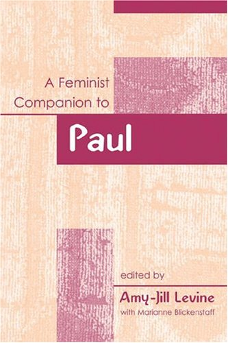A Feminist Companion To Paul by Amy-Jill Levine