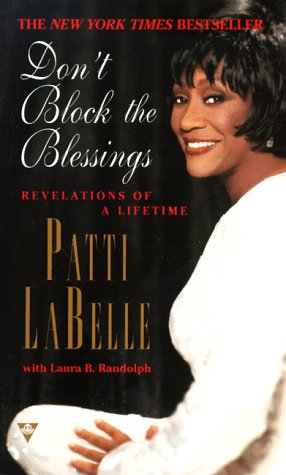 Dont Block the Blessings by Patti LaBelle
