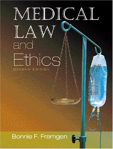 Medical Law and Ethics by Bonnie F. Fremgen
