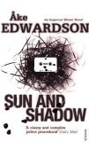 Sun and Shadow by Åke Edwardson