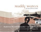Muddy Waters: The Legacy Of Katrina And Rita: Health Care Providers Remember  And Look Ahead