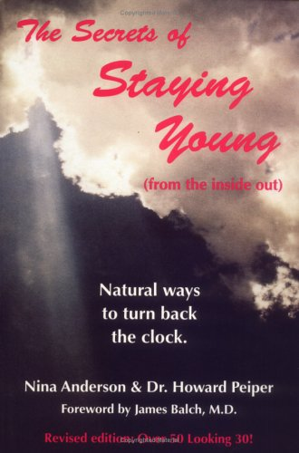 The Secrets of Staying Young, from the inside out.