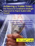 Achieving a Viable Vision: The Theory of Constraints Strategic Approach to Rapid Sustainable Growth