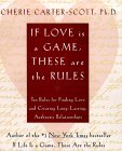 If Love Is a Game, These Are the Rules: 10 Rules for Finding Love and Creating Long-Lasting, Authentic Relationships