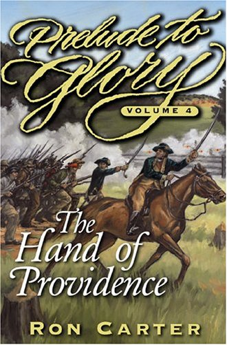 Prelude to Glory, Vol. 4: The Hand of Providence