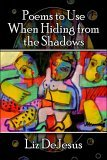 Poems to Use When Hiding from the Shadows