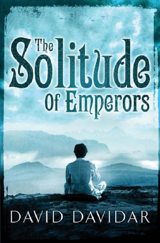 The Solitude Of Emperors by David Davidar