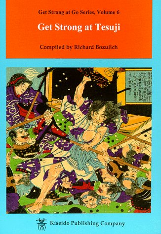 Get Strong at Tesuji (Get Strong at Go Series) by Richard Bozulich